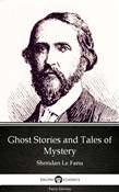 Ghost Stories and Tales of Mystery by Sheridan Le Fanu - Delphi Classics (Illustrated)