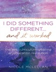 I Did Something Different...and It Worked - The Zen Curriculum Creating an Education Revolution