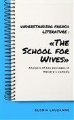 Understanding french literature : «The School for Wives»