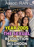 Year 2005. The Sexual Revolution in London