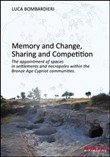 Memory anf change, sharing and competition. The appointment of spaces in settlements and necropoles within the bronze age cypriot communities