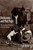 buckaroos and mud pups: t...