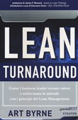 Lean Turnaround. Come i business leader creano valore e trasformano le aziende con i principi del lean management