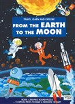 From the earth to the moon. Travel, learn and explore. Ediz. a colori. Con puzzle