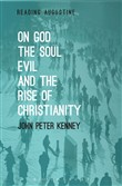 On God, The Soul, Evil and the Rise of Christianity