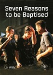 Seven Reasons to be Baptised