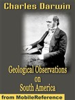 Geological Observations On South America (Mobi Classics)