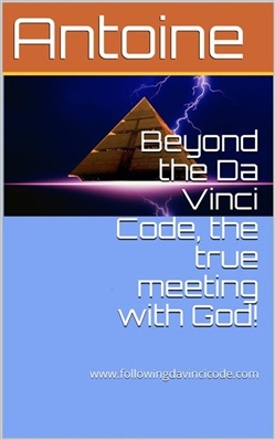Beyond the Da Vinci Code, the true meeting with God!
