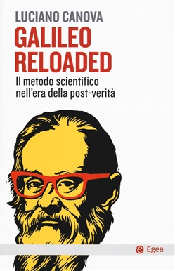 Galileo reloaded. Il metodo scientifico nell'era dellla post-verità