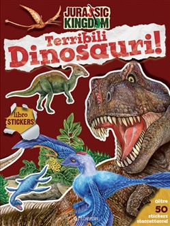 Terribili dinosauri. Stickers. Jurassic Kingdom. Ediz. a colori