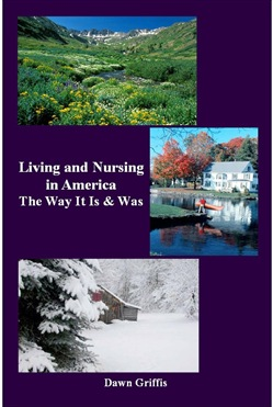 Living and Nursing in America The way it is and was