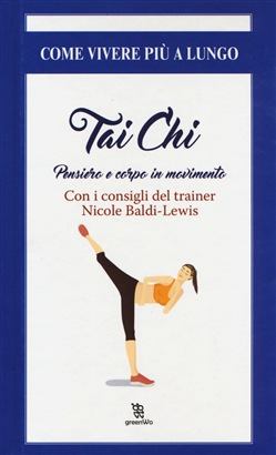 Image of Thai chi. Pensiero e corpo in movimento - Nicole Baldi Lewis