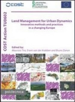 Land management for urban dynamics. Innovative methods and practices in a changing Europe