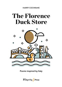 Image of The Florence Duck Store. Poems from Italy - Harry Cochrane
