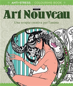 Art Noveau. Una terapia creativa per l'anima. Antistress
