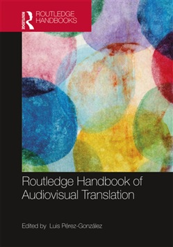 The Routledge Handbook of Audiovisual Translation