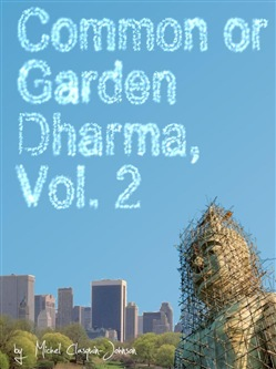 Common or Garden Dharma. Essays on Contemporary Buddhism, Volume 2