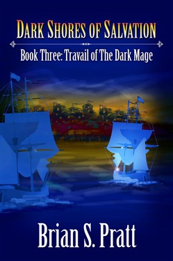 Dark Shores of Salvation: Travail of The Dark Mage Book Three