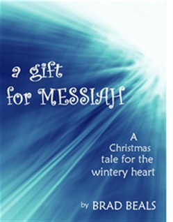 A Gift for Messiah: A Christmas Story for the Wintry Heart