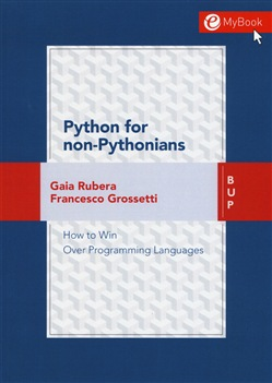 Python for non-pythonians. How to win over programming languages. Con Contenuto digitale per download e accesso on line