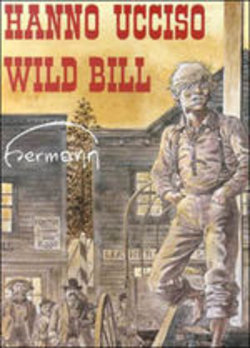Image of Hanno ucciso Wild Bill - Hermann (Hermann Huppen)