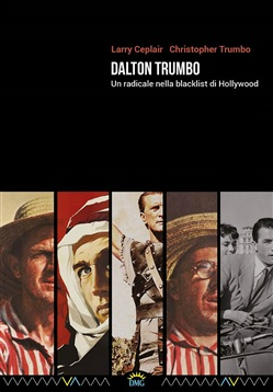 Image of Dalton Trumbo. Un radicale nella blacklist di Hollywood - Larry Cepla