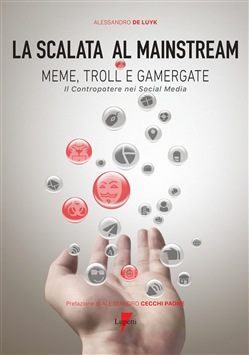 La scalata al mainstream. Meme, troll e gamergate. Il contropotere nei social media