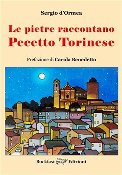 Image of Le pietre raccontano Pecetto Torinese. Ediz. illustrata - Sergio d'Or