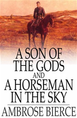 A Son of the Gods, and A Horseman in the Sky