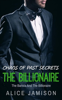 Chaos of Past Secrets The Barista And The Billionaire Book 3