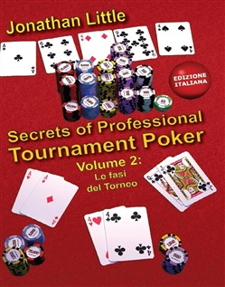 Secrets of professional tournament poker. Vol. 2: Le fasi del torneo