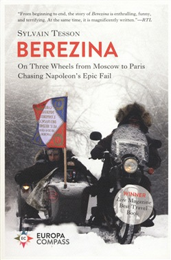 Beresina. On three wheels from Moscow to Paris chasing Napoleon's epic fail