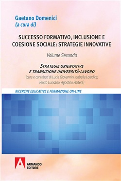 Successo formativo, inclusione e coesione sociale: strategie innovative. Vol. 2: Strategie orientative e transizione università-lavoro