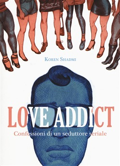 Image of Love addict - Koren Shadmi