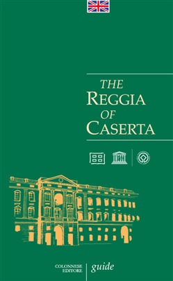The Reggia of Caserta. Guide