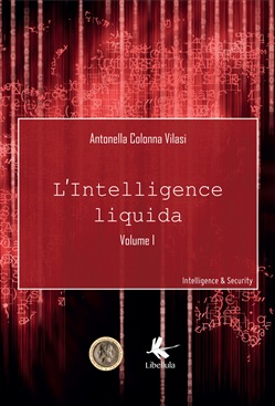 Intelligence & security. Vol. 1: L' intelligence liquida