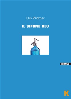 Image of Il sifone blu - Urs Widmer