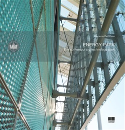 Image of Energy park. The contemporary technology park - Riccardo Dell'Osso