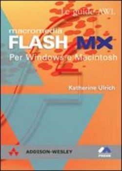 Macromedia Flash MX per Windows e Macintosh