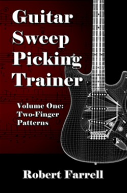 Guitar Sweep Picking Trainer: Volume One: Two-Finger Patterns
