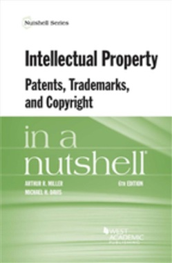 Intellectual Property, Patents, Trademarks, and Copyright in a Nutshell