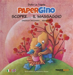 Papergino scopre... il massaggio-Ginoduck discovers... massages. Ediz. illustrata