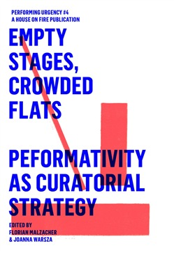 EMPTY STAGES, CROWDED FLATS. PERFORMATIVITY AS CURATORIAL STRATEGY.