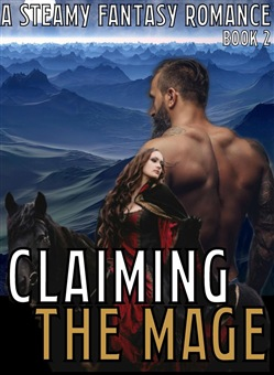 Claiming The Mage (Book 2) A Steamy Fantasy Romance Story Series