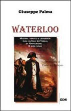 Image of Waterloo. Misteri, verità e leggende sull'ultima battaglia di Napoleo