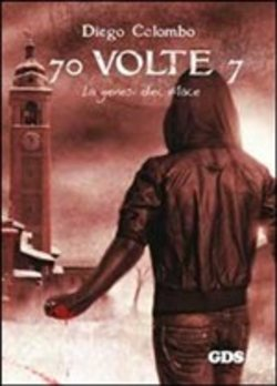 Image of 70 volte 7. La genesi del male - Diego Colombo