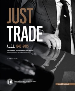 Image of Just Trade. A.L.C.E. 1945-2015, settant'anni di commercio nel mondo.