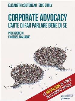 Corporate Advocacy. L'arte di far parlare bene di sé