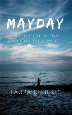 Mayday: Flash Fiction for Adrenaline Junkies
