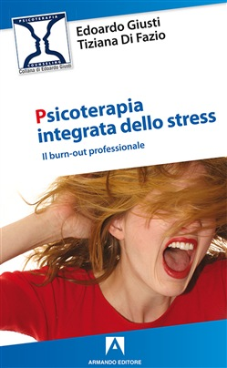 Psicoterapia integrata dello stress. Il burn-out professionale
